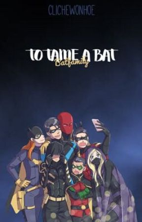 TO TAME A BAT  ↬ batfamily by clichewonhoe