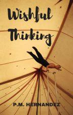 Wishful Thinking by authorpmhernandez