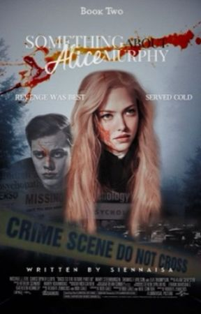Something About Alice Murphy: BOOK 2 by siennaisa