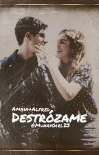 Destrózame (Almaia) by Munaygirl23