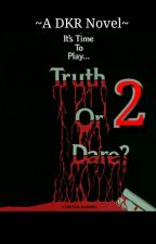 Truth Or Dare2 {Completed} by Karishma357