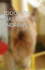 TODOS LOS DIAS  M. C. ANDREWS by riki35