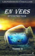 En Vers et contre tous - Tome II by CleliaMaria2