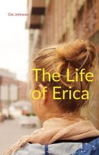 The  life of Erica by gie-gie21