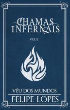 Véu dos Mundos, vol. II - Chamas Infernais by FehLopes