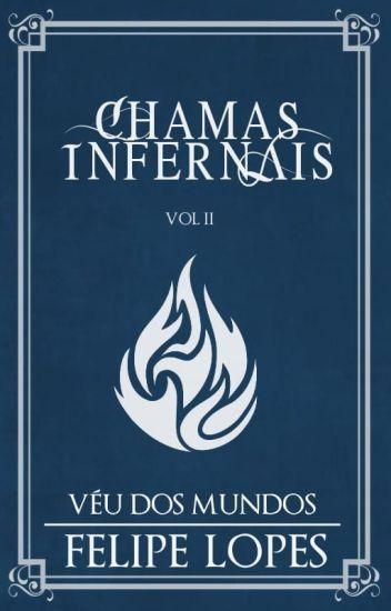 Véu dos Mundos - Chamas Infernais, volume II