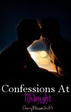 Confessions At Midnight by CherryBlossomGirl13