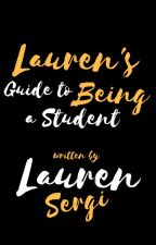 Lauren's Guide to Being a Student by LaurenSergi