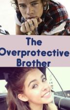 The Overprotective Brother {harry styles fanfic} by Nkr129