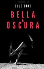 Bella y Oscura [ LCES 2]  by LadieRebel