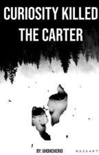 Curiosity Killed the Carter by uhohcheerio