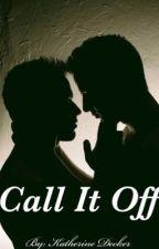 Call It Off by peachyxkatt