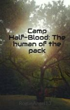 Camp Half-Blood: The human of the pack by RogueAngel13