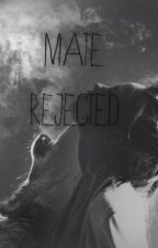 Mate rejected (Watty's 2014) by maddiecool85