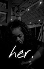 her. by kaiyachantel2