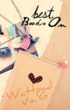 Best Books on Wattpad by sadbutfabulous