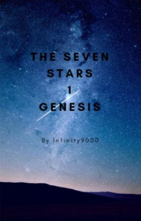 The Seven Stars: Book 1 - Genesis by Infinity9000