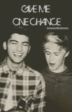 Give Me One Chance (Ziall/Larry) by TommotheHomo