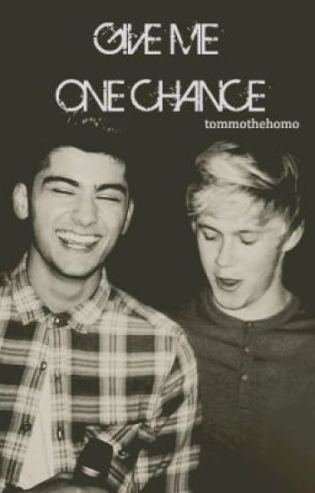 Give Me One Chance (Ziall/Larry)