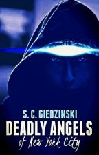 Deadly Angels of New York City || Sci-Fi Novel by giedzinski