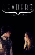 Leaders ( bellarke ) the 100 fanfic [ book 1] by vettz_