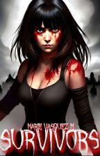 SURVIVORS -ZOMBIES-TERMINADA by MarieLoveMaddox