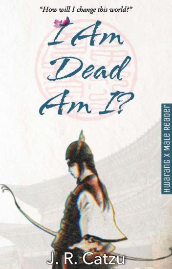 I Am Dead, Am I? (HWARANG X Male Reader) - JR Catzu - Wattpad
