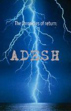 The Chronicles of return: ADESH by DonatellaS01