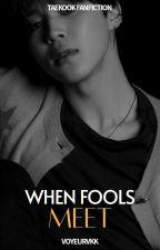 When Fools Meet [on-going] by voyeurvkk