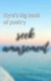 Kyra's big book of poetry by zenralover44