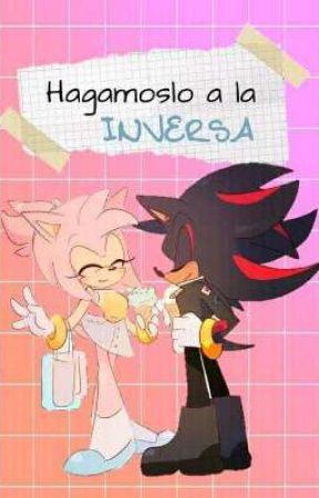 Hagamoslo a la Inversa (Shadamy) by MayraCyberDeOz