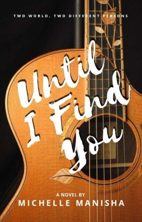 Until I find You by MichelleManisha