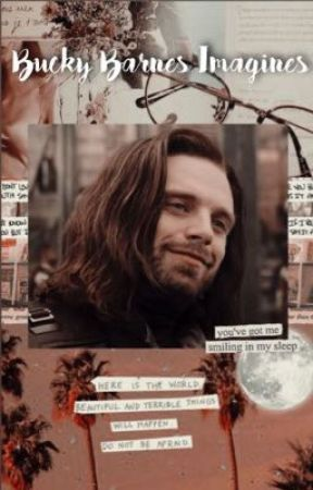 Bucky Barnes Imagines (BuckyXReader) - Nightmares - Wattpad
