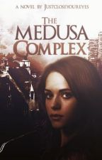 The Medusa Complex by _justcloseyoureyes_