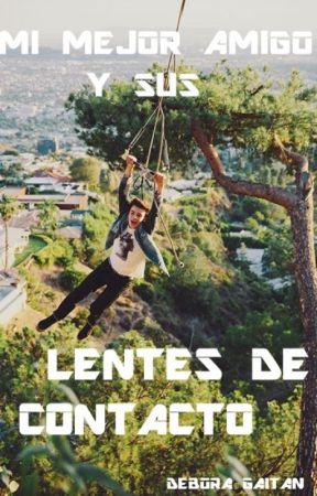 """Mi """"Mejor Amigo"""" y sus """"Lentes de Contacto"""" {Hayes Grier y Tu} by deboragaitanv"""