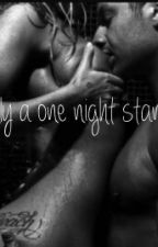 Only a one night stand by NahjaeFranklin