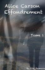 Alice Carson : Effondrement ~ Tome 1 by Lia_Samaro