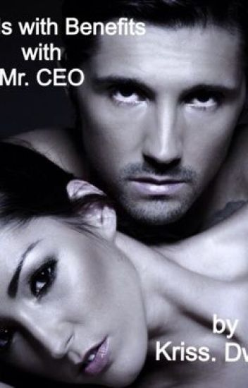 Friends with Benefits with Mr. CEO