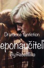 Neponaučiteľný  •Dramione•  fanfiction HP by ReBellllllllike