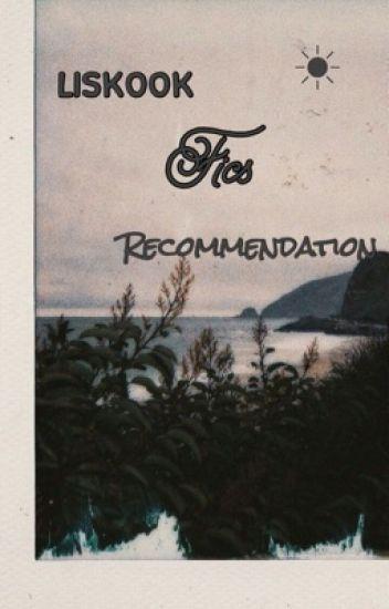 liskook fics recommendations