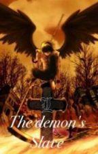 The demon's slave by ellie_str
