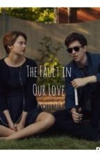 The Fault in Our love by asweeeydjm