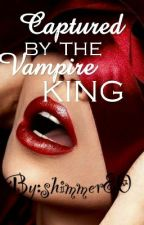 Captured by the vampire king by shimmer80