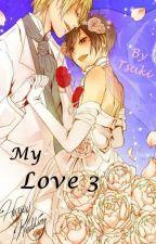 My Love 3 (Mpreg) by Tsuki_Uragiri