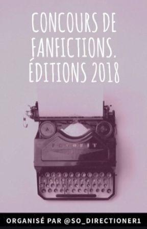 Concours de Fanfictions. Édition 2018. {Concours terminé} by So_Directioner1