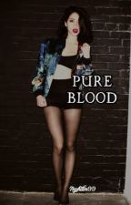 Pure blood by nephilim99