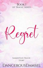Book 1: Regret (Completed✔) *Edited* by BeautifullyTragic_01