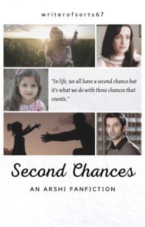 Second Chances » Arshi AU (mini series) | ✓ by writerofsorts67