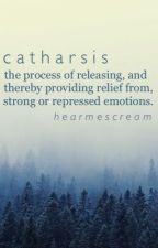 Catharsis by HearMeScream