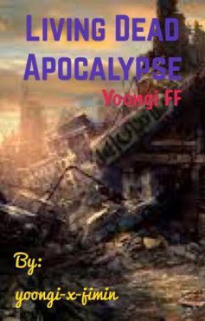 Living Dead Apocalypse [yoongi x reader ff] by MeowMeowYoongi440